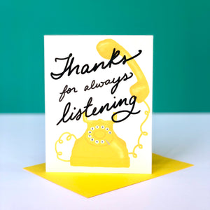 Thanks For Always Listening Card