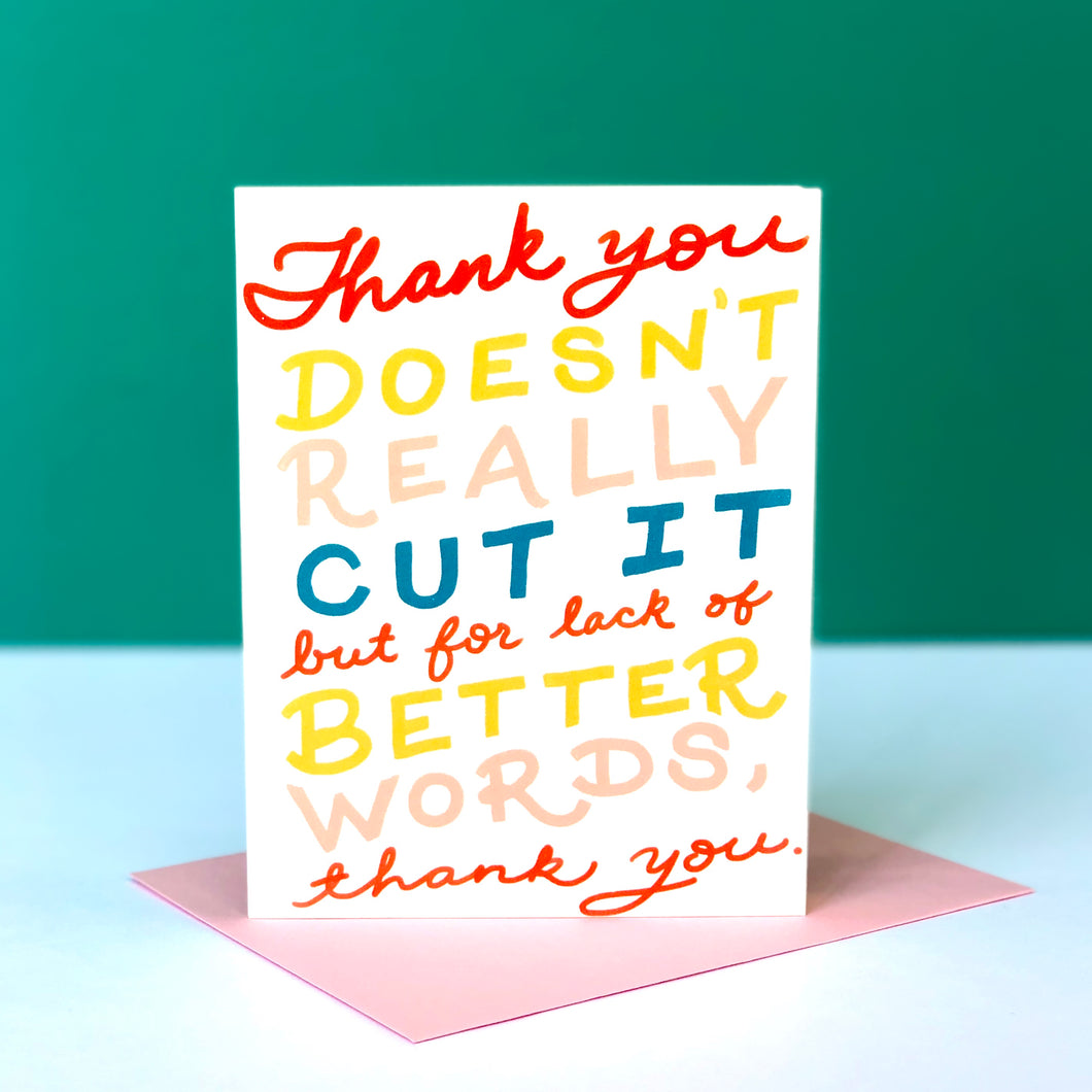 No Better Words Thank You Card