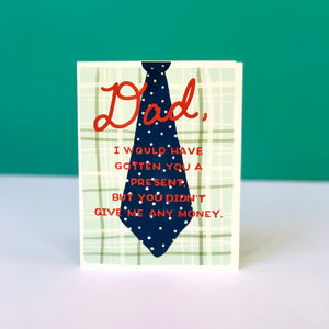 No Presents For Father's Day Card