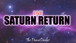 LIVE Saturn Return - The Peace Dealer