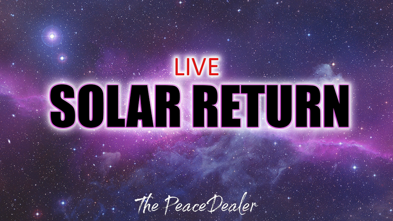LIVE Solar Return - The Peace Dealer