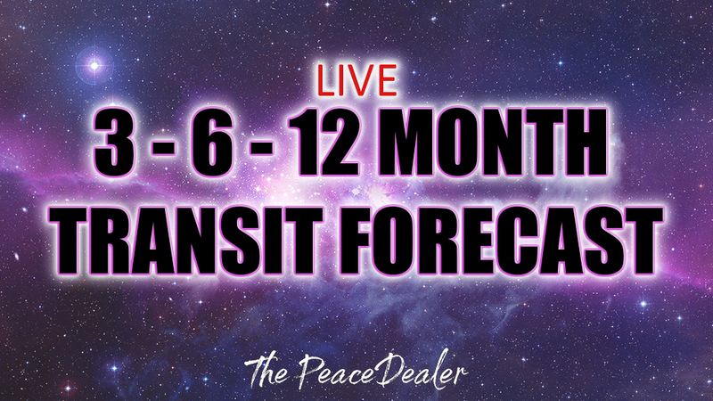 LIVE Astrological 3 - 6 - 12 Month Transit Forecast - The Peace Dealer