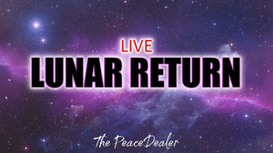 LIVE Lunar Return - The Peace Dealer