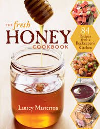 The Fresh Honey Cookbook by Laurey Masterton
