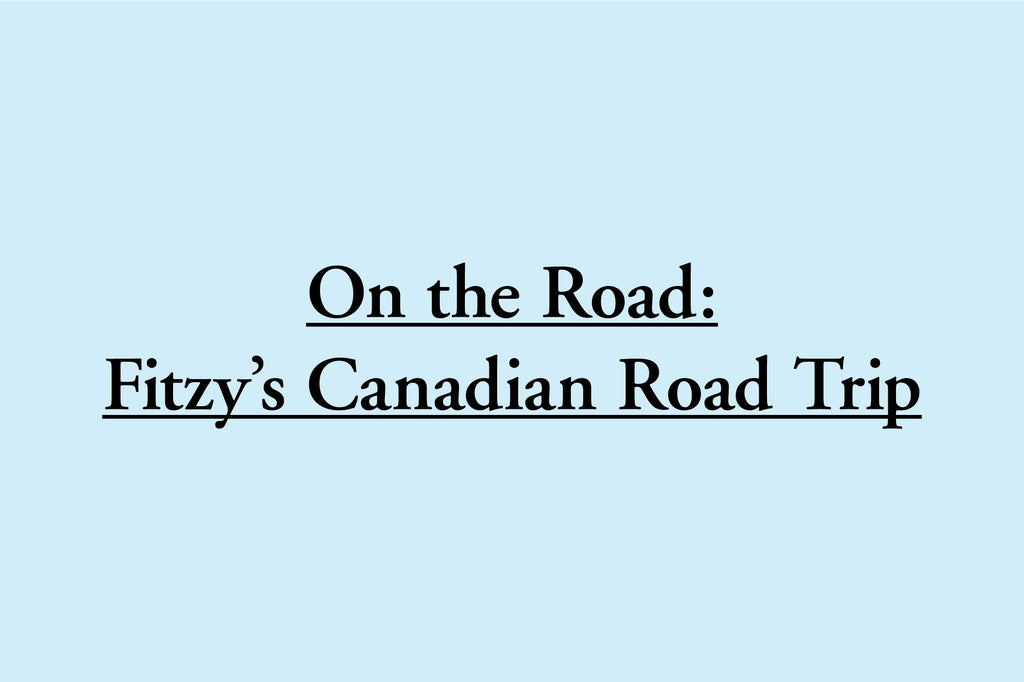 Fitzy's Canadian Road Trip