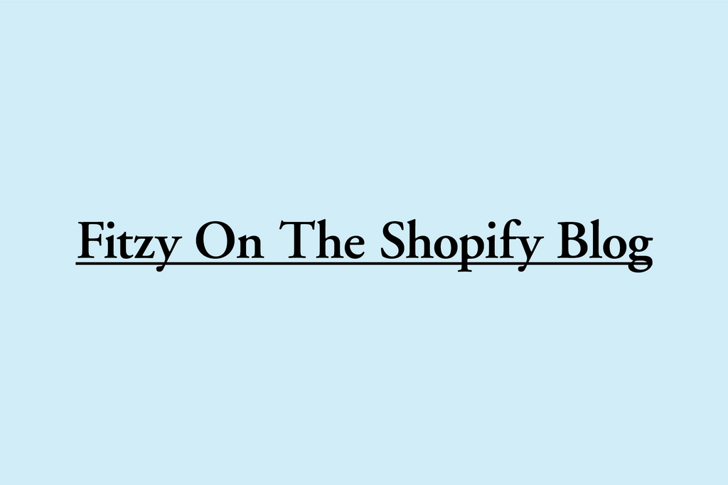 Fitzy on the Shopify Blog
