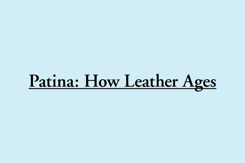 Patina: How Leather Ages