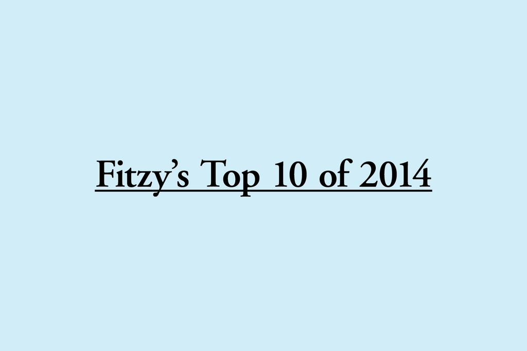 Fitzy's Top 10 in 2014