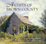 The Artists of Brown County by Lyn Letsinger-Miller with intro by Rachel Berenson Perry