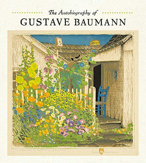 The Autobiography of Gustave Baumann Book