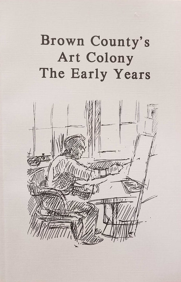 Brown County's Art Colony The Early Years Softcover Book
