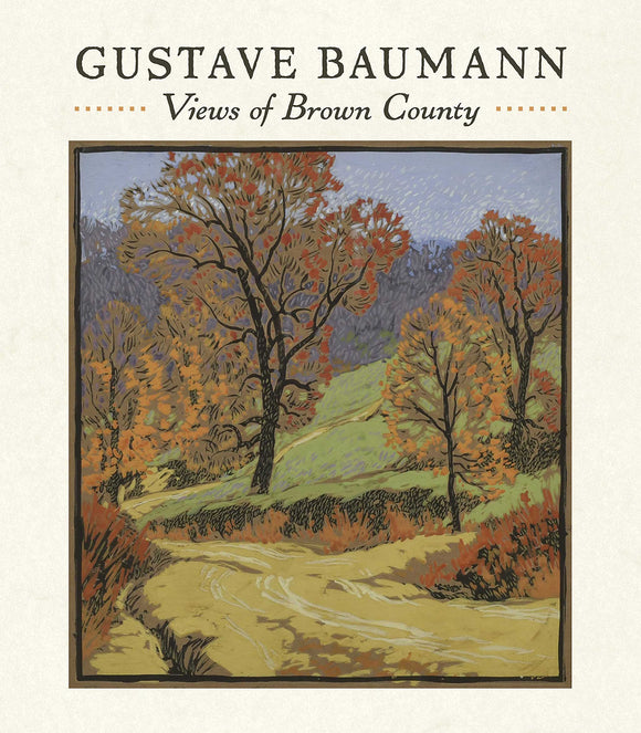 Gustave Baumann: View of Brown County Book edited by Martin Krause