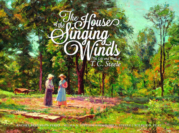The House of the Singing Winds The Life and Work of T. C. Steele Book by Rachel Berenson Perry