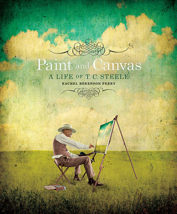Paint and Canvas: A Life of T.C. Steele hardcover book by Rachel Berenson Perry