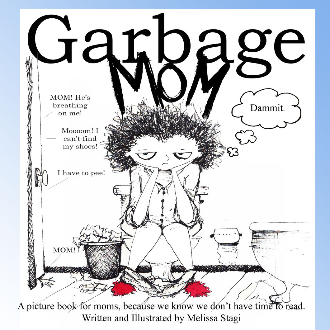 GarbageMom - Because we all know we don't have time to read.