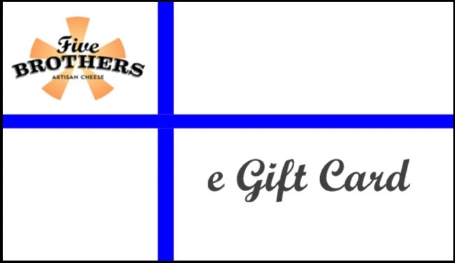 Gift Card - Five Brothers Artisan Cheese Inc