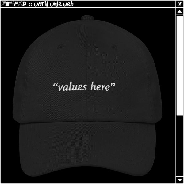 """values here"" dad cap"