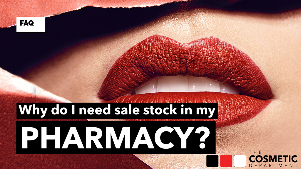 Why do I need sale stock in my Pharmacy? | The Cosmetic Department