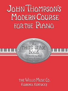 John Thompson's Modern Course For the Piano- Third Grade