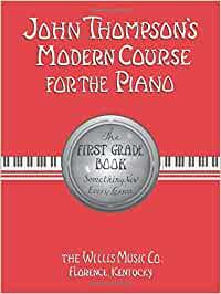 John Thompson's Modern Course For the Piano-First Grade