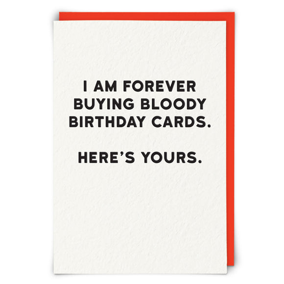 I Am Forever Buying Bloody Birthday Cards