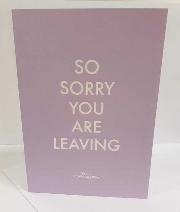 Sorry You Are Leaving....S***