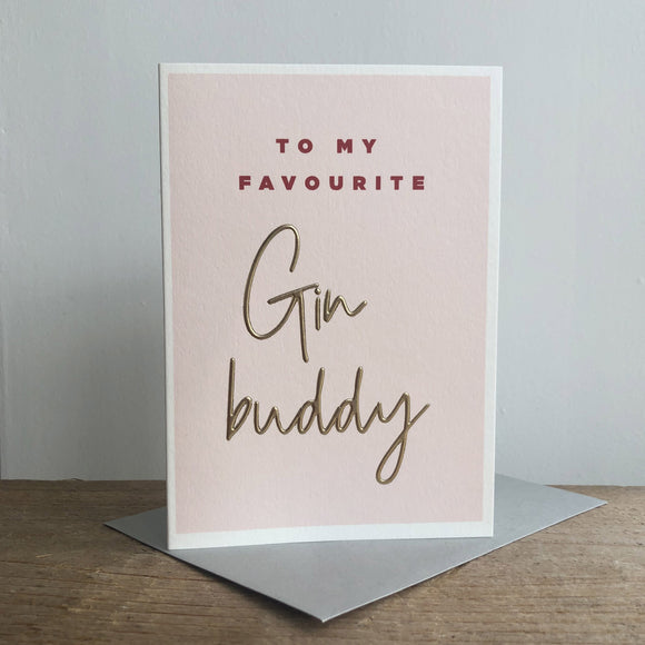 To My Favourite Gin Buddy