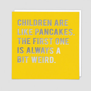 Children Are Like Pancakes