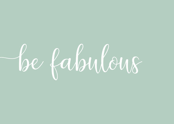No.14 - Be Fabulous
