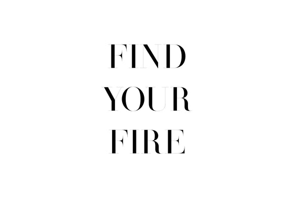 No.14 - Find Your Fire