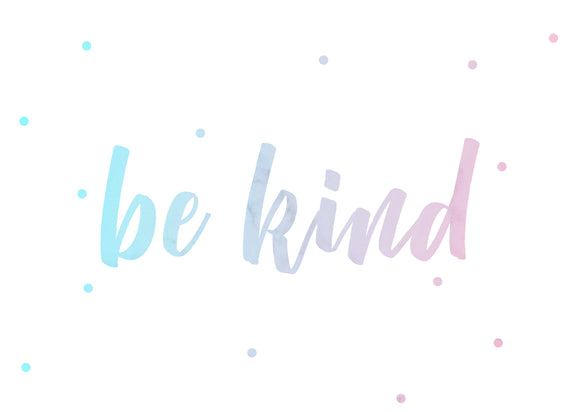 No.14 - Be Kind