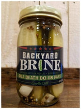 Load image into Gallery viewer, Pickles-Backyard Brine- DILL DEATH DO US PART- 16oz Per Jar
