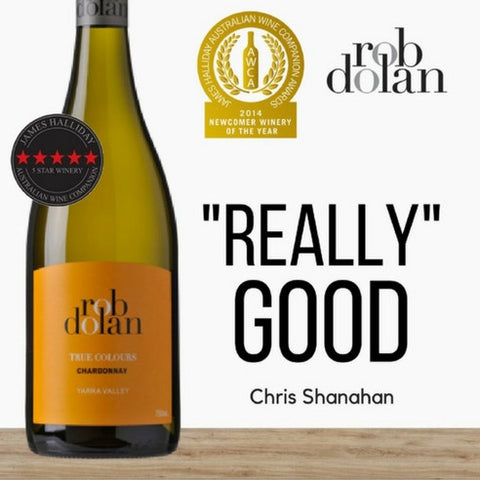 Rob Dolan True Colours Chardonnay 2012 ~ Yarra Valley, Australia