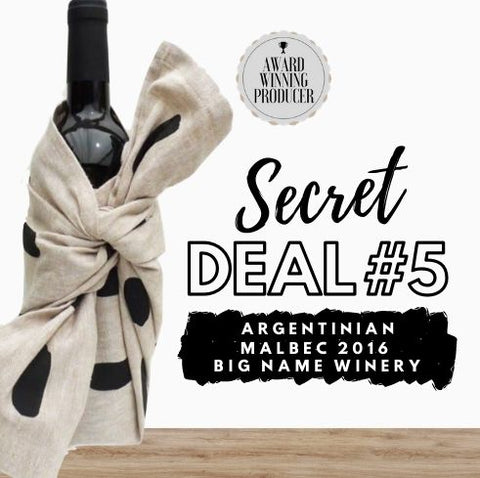 Secret Deal #5 Malbec 2016 ~ Mendoza, Argentina