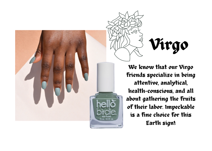 """Hello Birdie classic pale sage polish in Impeckable paired with the Virgo zodiac sign. Illustration of a maiden's portrait and heading reads Virgo. Caption is """"We know that our Virgo friends specialize in being attentive, analytical, health-conscious, and all about gathering the fruits of their labor. Impeckable is a fine choice for this Earth sign!"""""""
