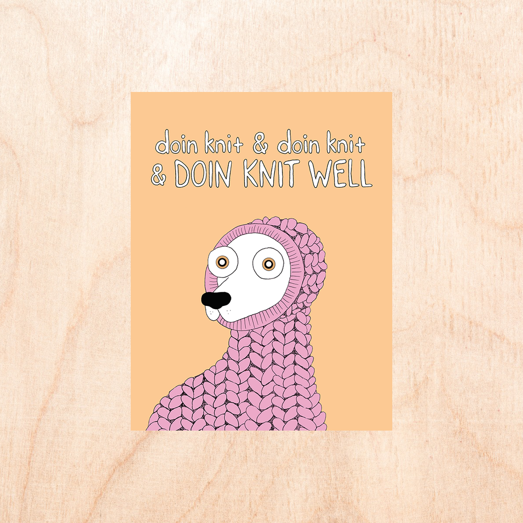 "Card with a pastel orange background and a cartoon shocked looking dog wearing  a pink knit sweater that reads ""doin knit& doin knit & DOIN KNIT WELL"""