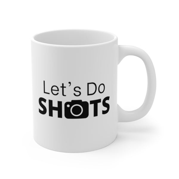 Let's Do Shots (Mug) - Confident Camera