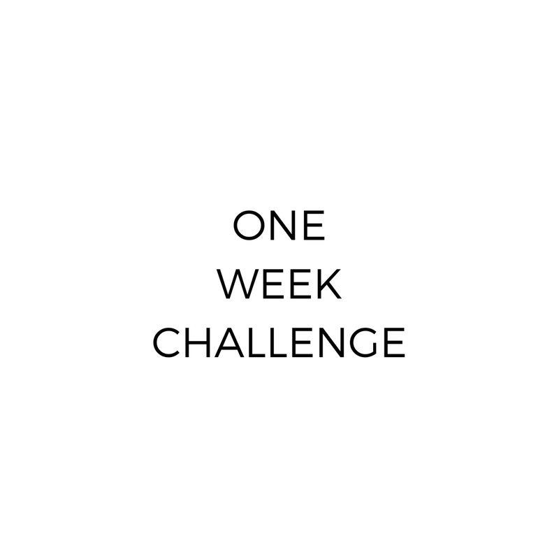 THE ONE WEEK CHALLENGE