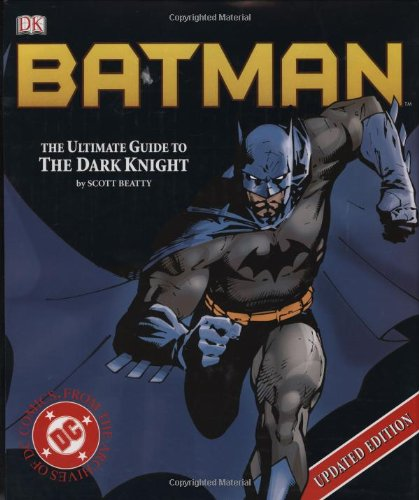 Batman : The Ultimate Guide to the Dark Knight