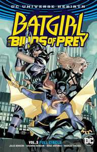 Batgirl and the Birds of Prey Vol. 3 : Full Circle (Dc Universe Rebirth)