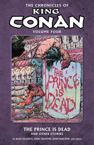 Chronicle King Conan Vol. 4 : The Prince is Dead and Other Stories