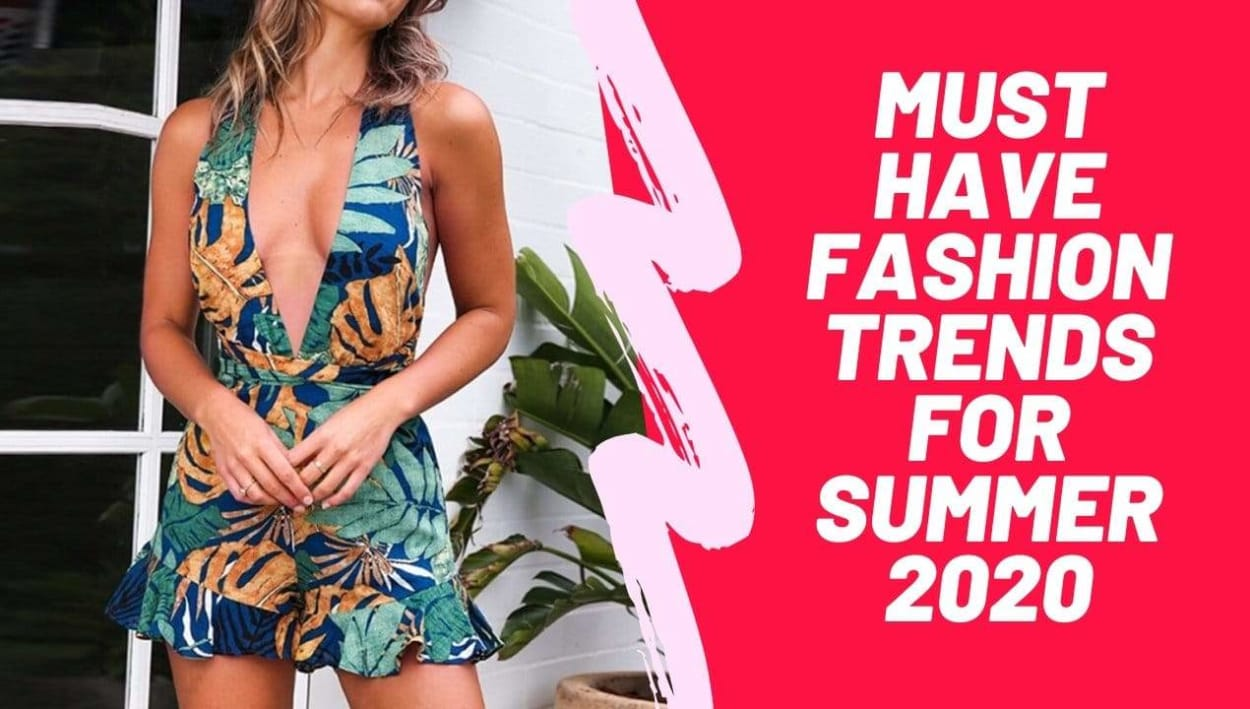 Must Have Fashion Trends for Summer 2020