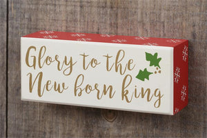Glory to the New Born King Block Sign