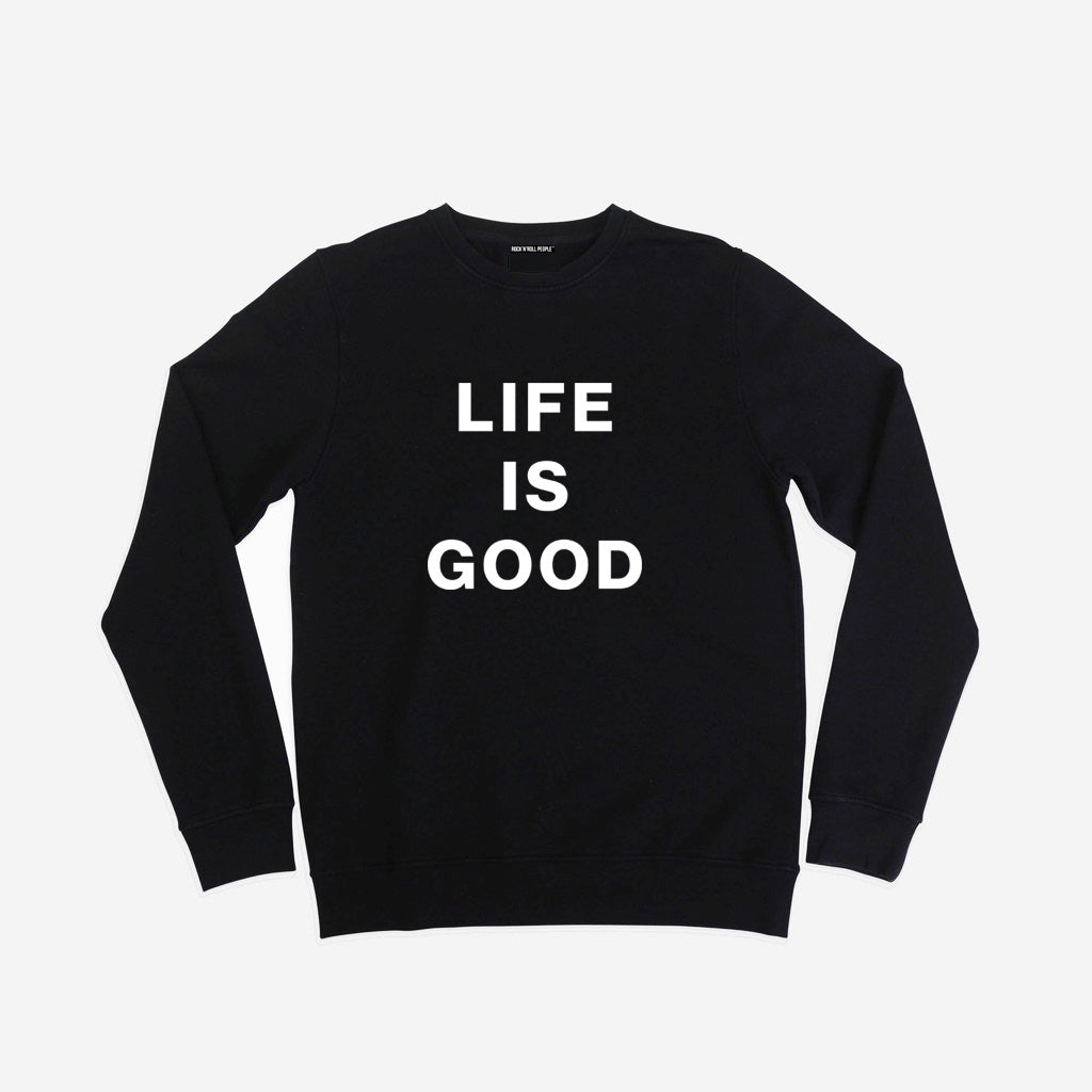 "CREWNECK ""LIFE IS GOOD"""