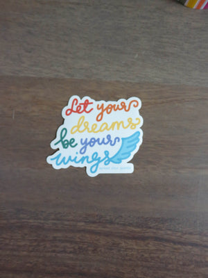 Let Your Dreams Be Your Wings-Stickers-Spread Your Sparkle