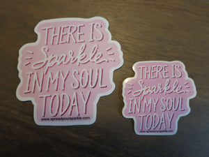 There is Sparkle in My Soul Today-Stickers-Spread Your Sparkle
