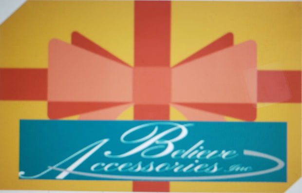 Believe Accessories Gift Card