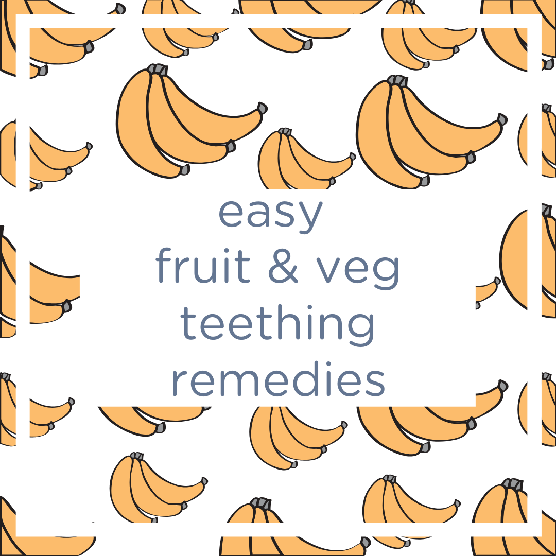 Easy fruit & veg teething remedies