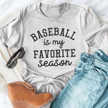 Load image into Gallery viewer, Baseball Is My Favorite Season Tee