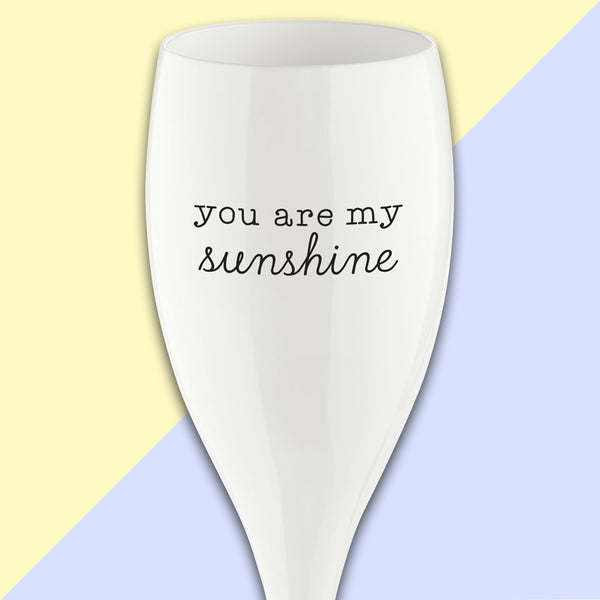 Champagneglas - you are my sunshine